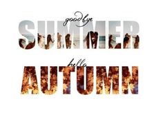 Goodbye Summer Quotes goodbye summer autumn