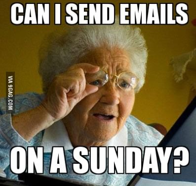 Grandma Meme Can I Send Emails On A Sunday