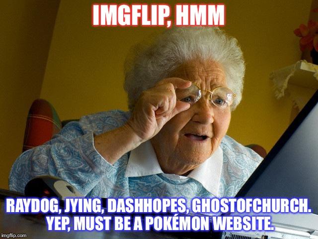 Grandma Memes Imgflip Hmm Raydog, Jying Dashhopes Chost