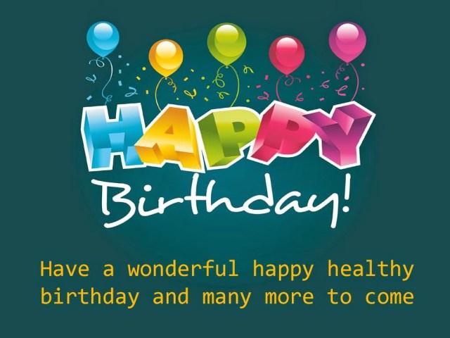 Happy Birthday Quotes happy birthday have a wonderful happy healthy