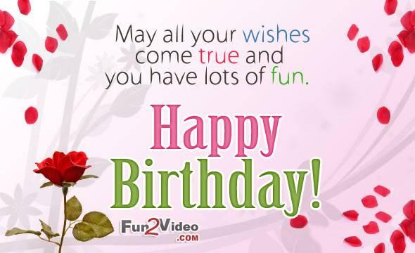Happy Birthday Quotes may all your wishes come true and you have lots of fun