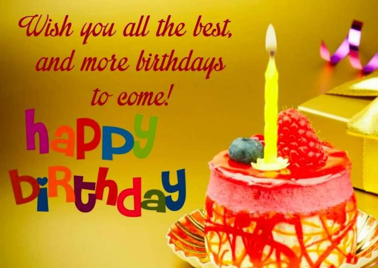 Happy Birthday Sayings wish you all the best and more birthday