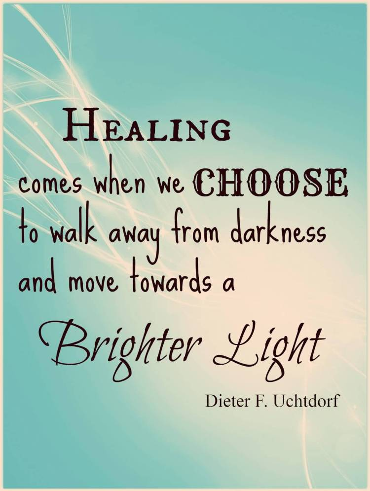Healing Quotes healing comes when we choose to walk away from darkness