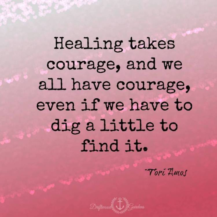 Healing Quotes healing takes courage and we all love