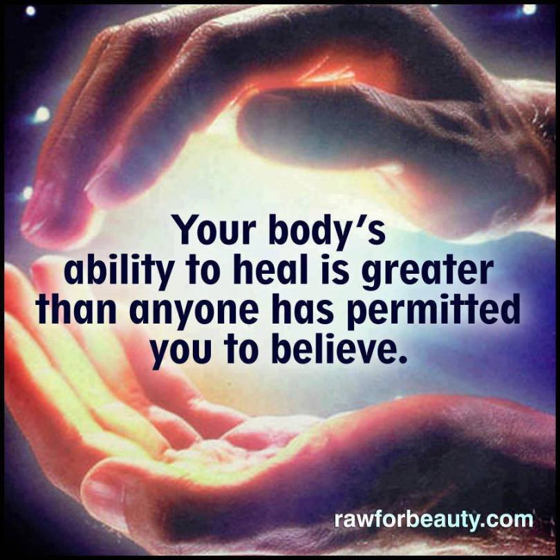 Healing Quotes your body's ability to heal is greater