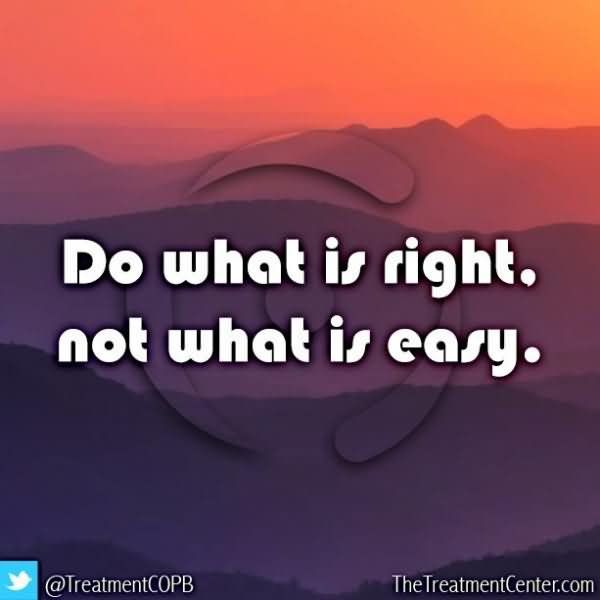 Healing Sayings do what is right not what is easy