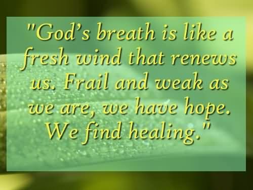 Healing Sayings god breath is like a fresh