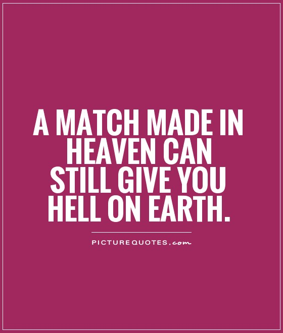 Hell Quotes a match made in heaven can still