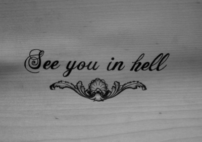 Hell Quotes see you in hell