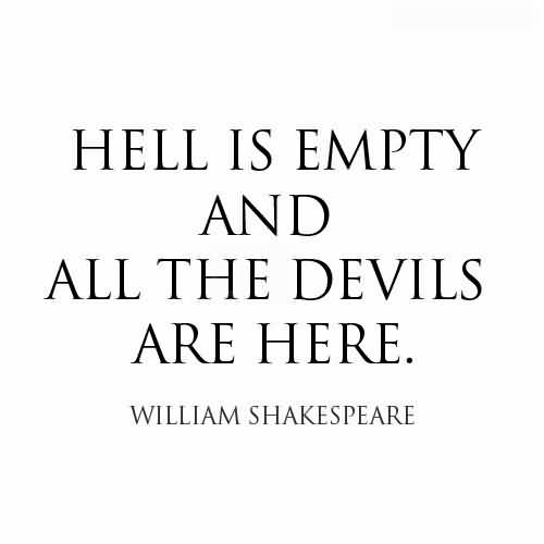 Hell Sayings hell is empty and all the devils