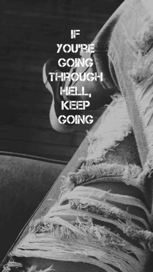 Hell Sayings if you are going through hell