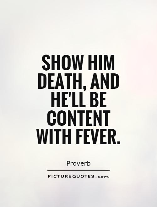 Hell Sayings show him death and hell be content