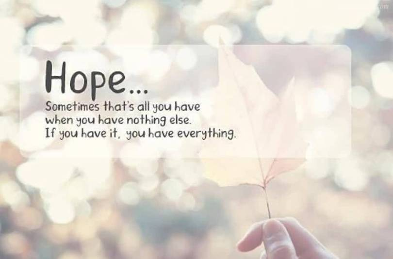 Hope Quotes hope sometimes that's all you have when you have nothing else