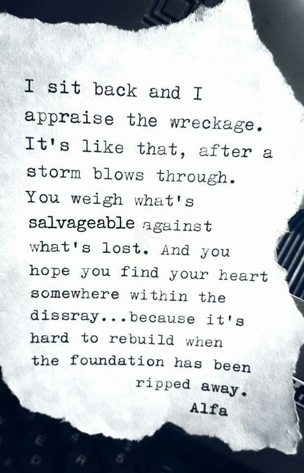 Hope Quotes i sit back and i appraise the wreckage it's like that after