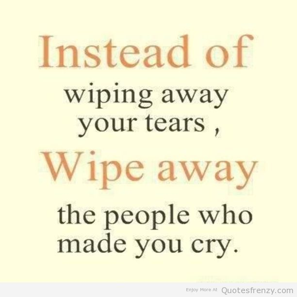 Hope Sayings instead of wiping away your tears wipe away