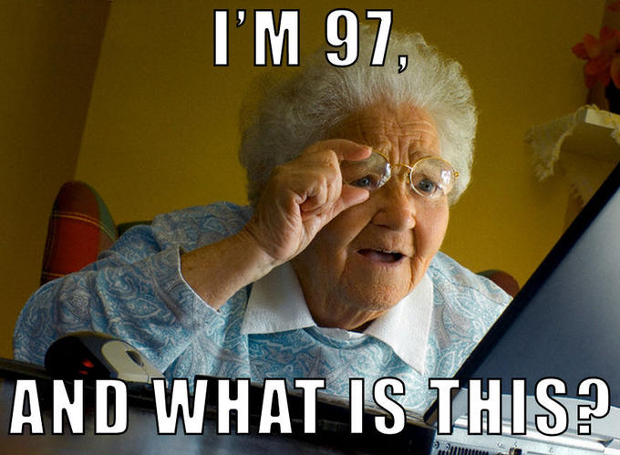 I'm 97, And What Is This Grandma Memes