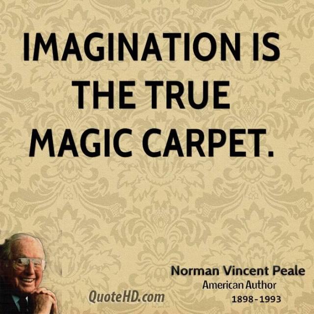 Imagination Quotes imagination is the true magic carpet