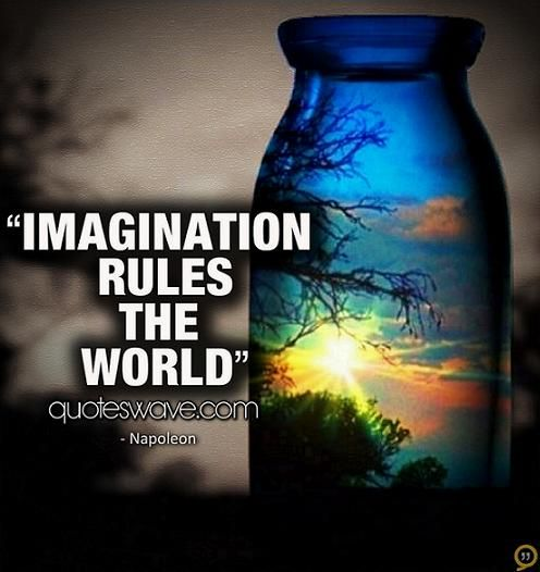 Imagination sayings imagination rules the world