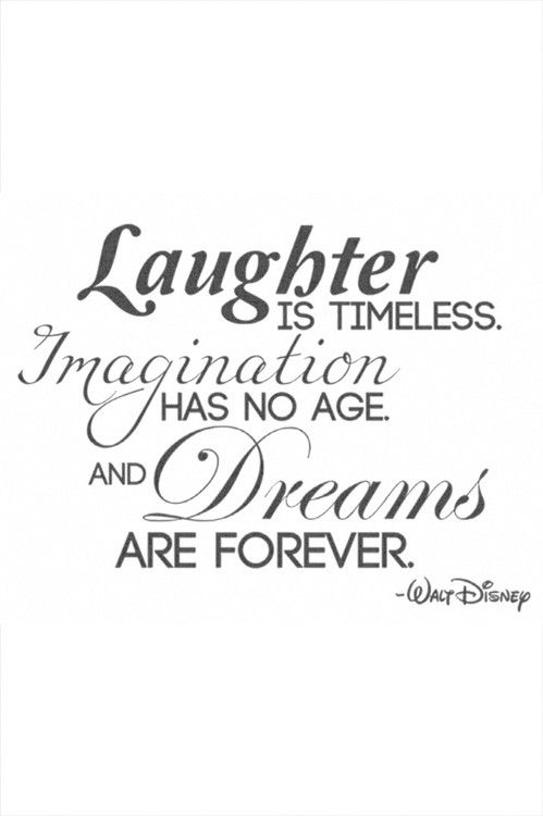 Imagination sayings laughter is timeless imagination has no age and dreams are forever