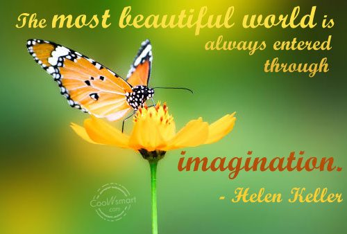 Imagination sayings the most beautiful world is always entered through imagination