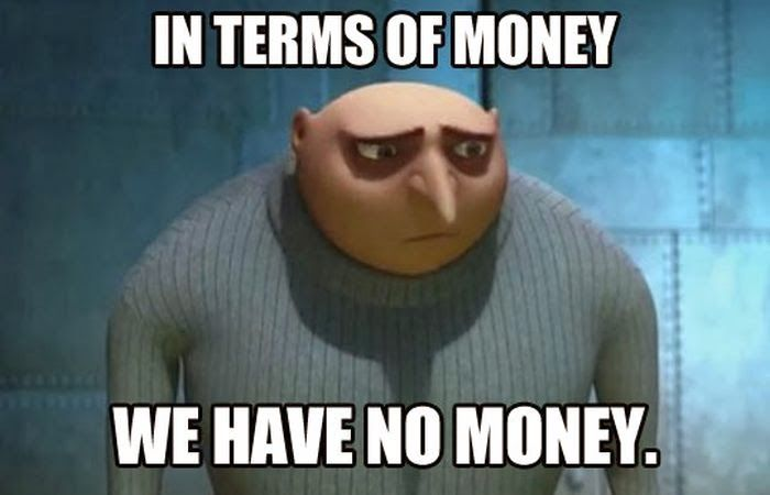 In terms of money we have no money Money Memes