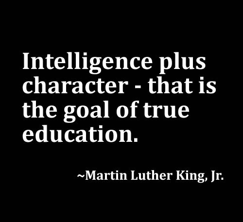 Intelligence Quotes intelligence plus character that is the goal of true education
