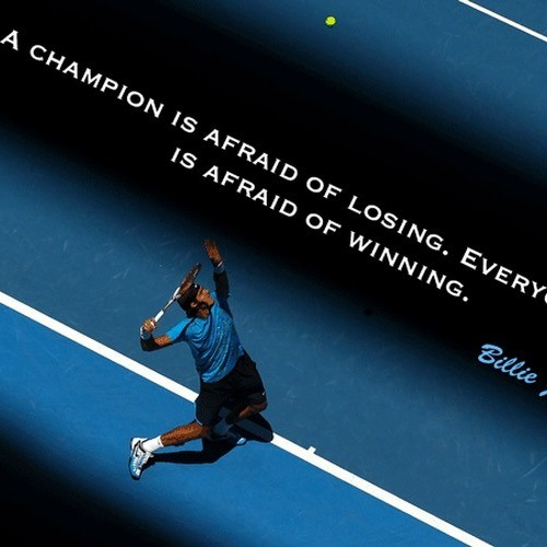 Interesting Quotes a champion is afraid of losing everyone is afraid of winning