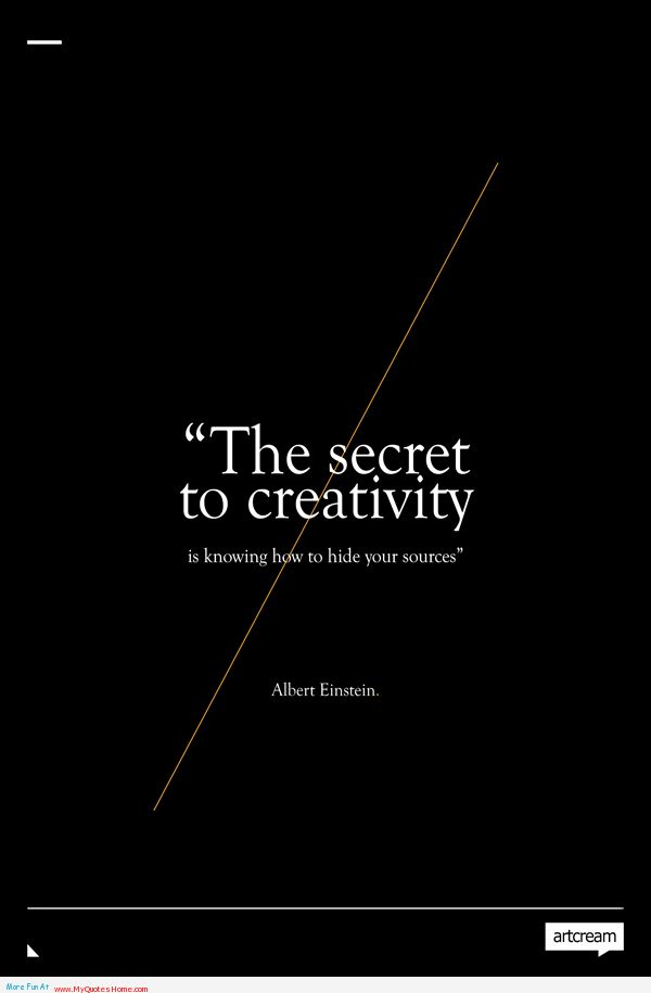 Interesting Quotes the secret to creativity