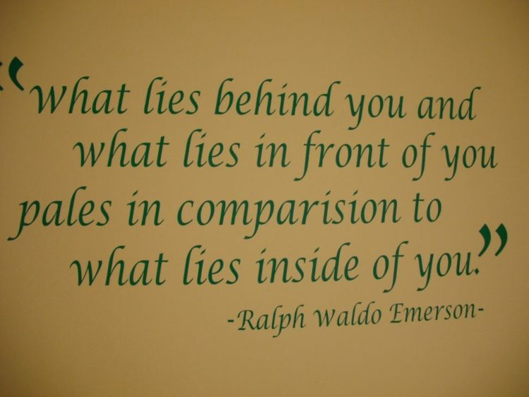 Interesting sayings what lies behind you and what lies in front of you pales in comparison to what lies inside of you