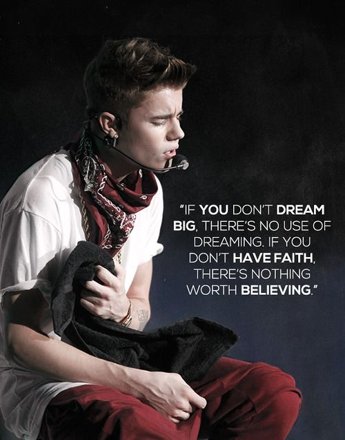 Justin Bieber Quotes if you don't dream bid there