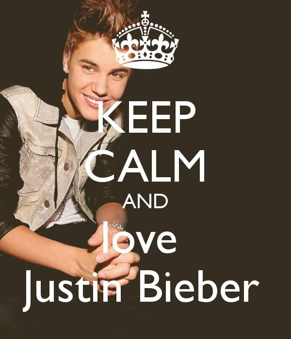 Justin Bieber Quotes keep calm and love