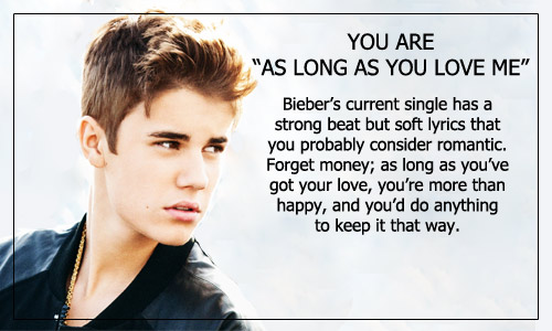 Justin Bieber Quotes you are as long as you love me