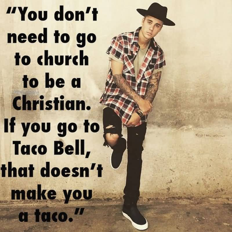 Justin Bieber Sayings you don't need to go to church