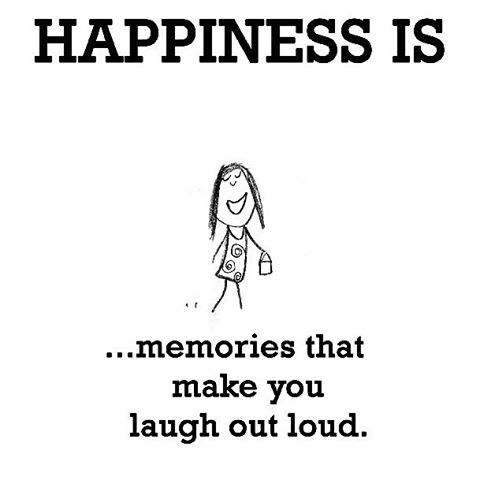 LOL Memes happiness is memories that make you laugh out loud