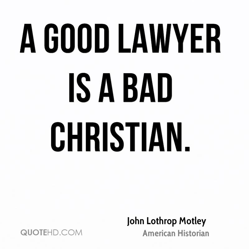 Legal Sayings a good lawyer is a bad