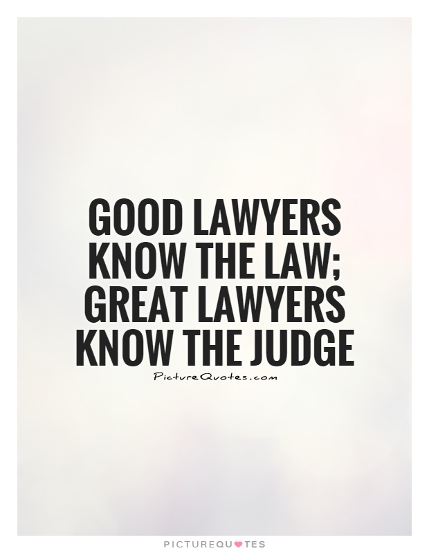 Legal Sayings good lawyers know the law great