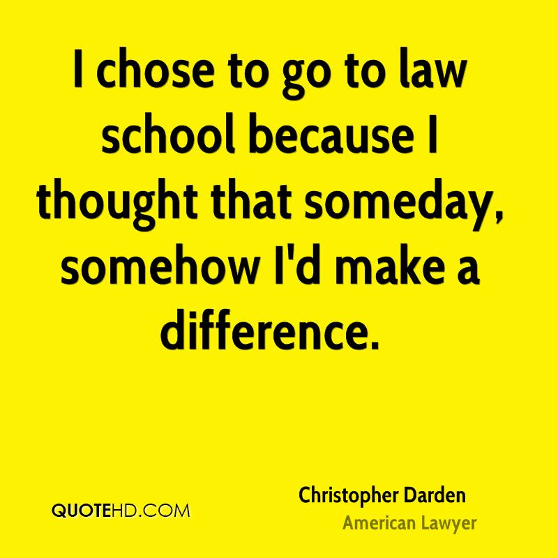 Legal Sayings i chose to go to law school