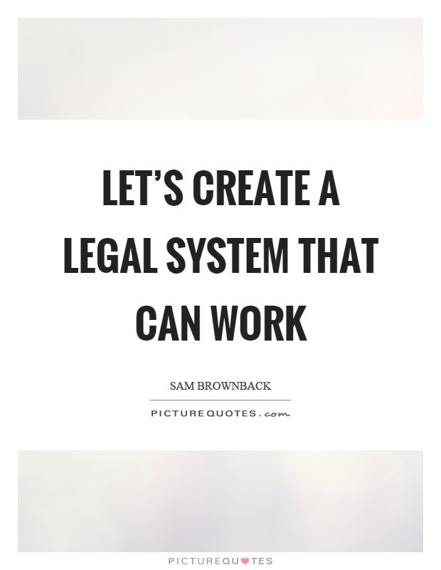 Legal Sayings lets create a legal system that can