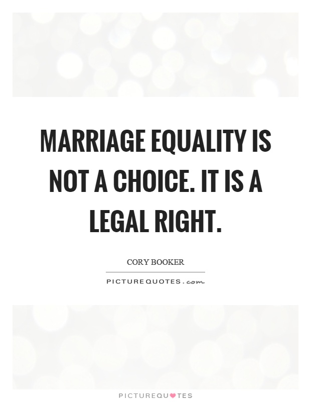 Legal Sayings marriage equality is not a choice it is a legal right