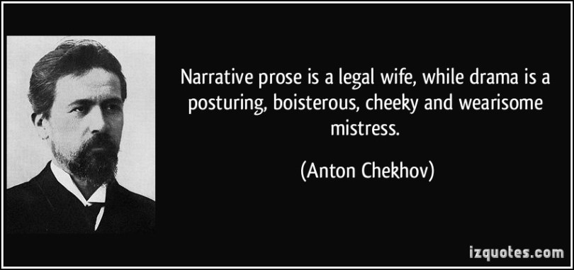 Legal Sayings narrative prose is a legal wife while drama is a posturing boisterous