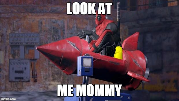 Look At Me Mommy Funny Deadpool Memes