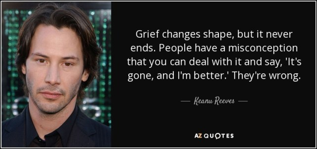 Misconception Sayings grief changes shape, but it never ends