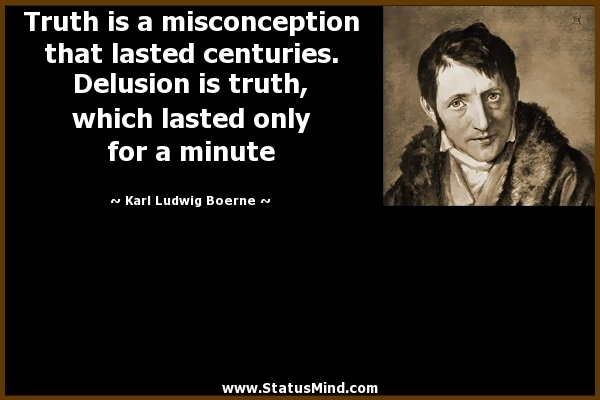 Misconception Sayings truth is misconception that lasted centuries