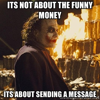 Money Meme its not about the funny money its about sending a message
