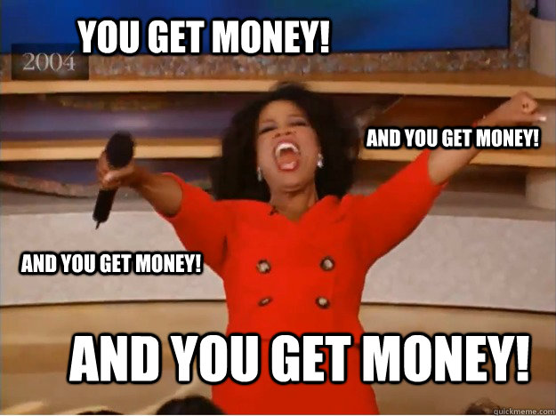 Money-Memes-You-get-money-and-you-get-money.jpg?resize=625%2C468