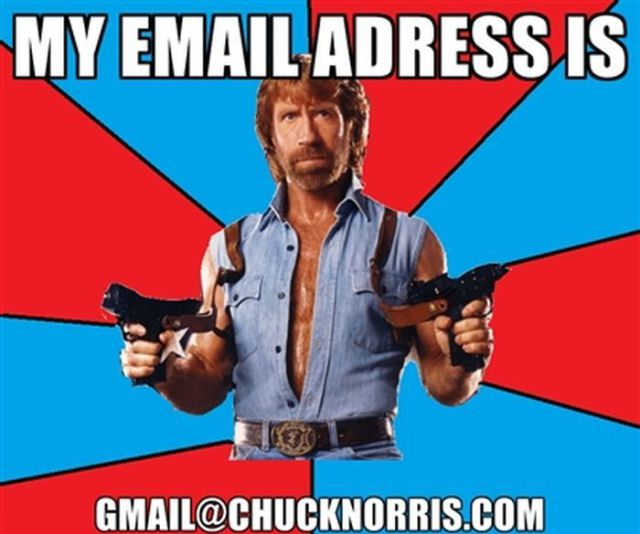My Email Address Is Gmail@Chucknorris.com