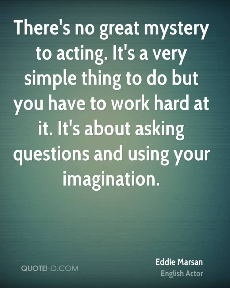 Mystery Quotes there's no great mystery to acting it's a very simple thing to do but