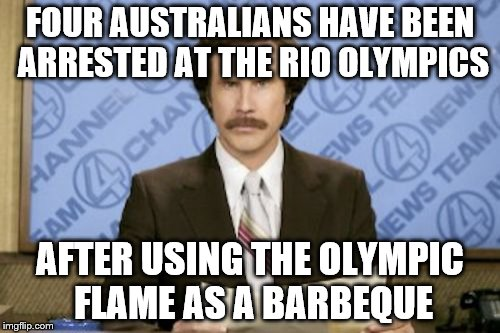 Olympics Meme four Australians have been; arrested at the rio olympics
