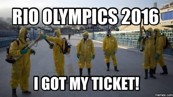 Olympics Meme rio Olympics 2016 i got my ticket