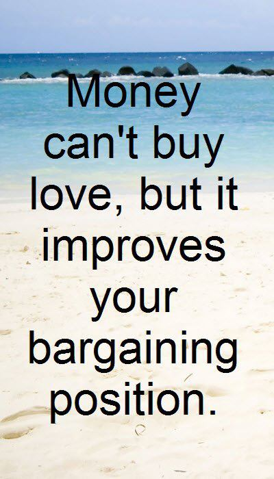Position Sayings money can't buy love but it improves your